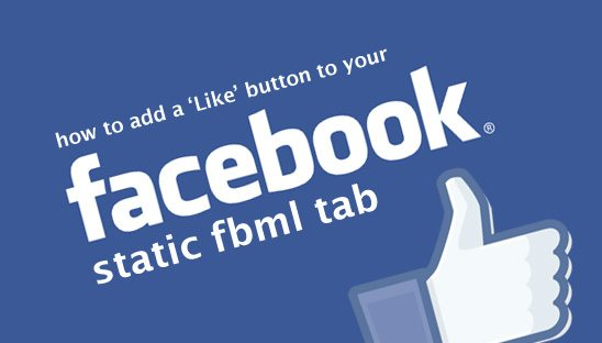 How to add a 'Like' Button to your Facebook Static FBML Tab