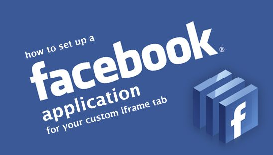 How to Set Up a Facebook Application for your Custom IFrame Tab