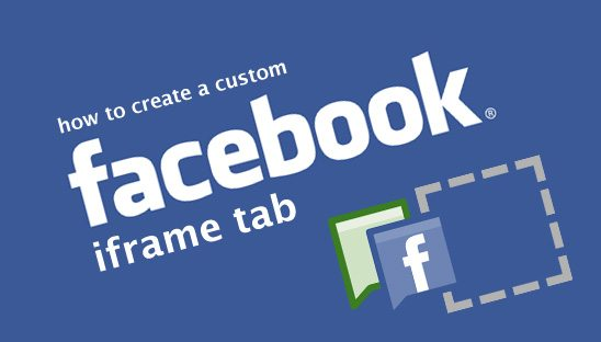 How to Create a Custom Facebook IFrame Tab