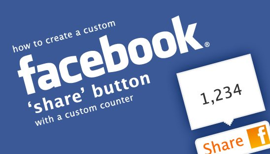How to Create a Custom Facebook Share Button with a Custom Counter