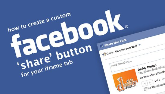 How to Create a Custom Facebook Share Button for your iFrame Tab