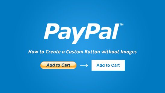 How To Create A Custom Paypal Button Without Images